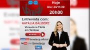 "Entrevista com a Vereadora Eleita ""NATÁLIA GALBERE""."
